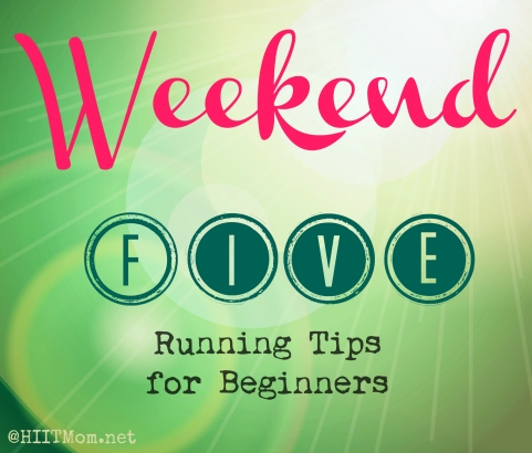 Weekend Five Running Tips for Beginners